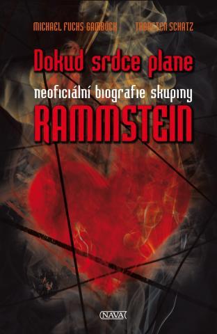 Dokud srdce plane - biografie skupiny Rammstein