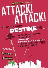 Attack! Attack! + Destine