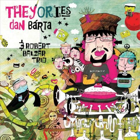 Dan Bárta & Robert Balzar Trio - Theyories