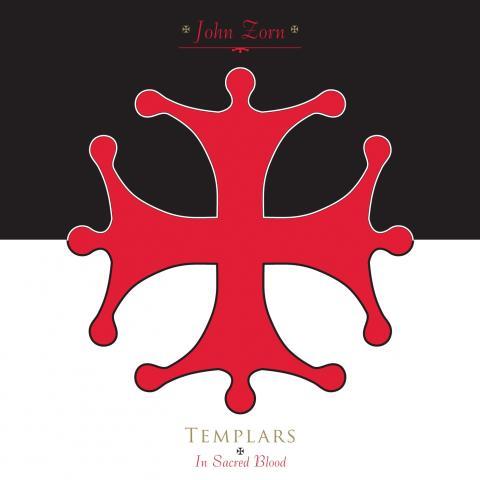John Zorn - Moonchild Trio - Templars: In Sacred Blood