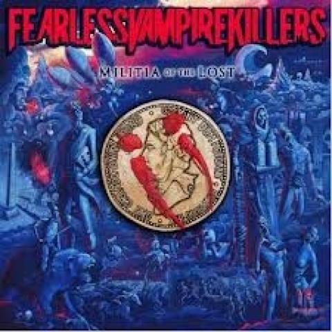 Fearless Vampire Killers - Militia of the Lost