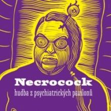 Necrocock - Hudba z psychiatrických pavilonů